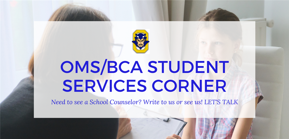 OMS/BCA SCHOOL COUNSELOR'S CORNER