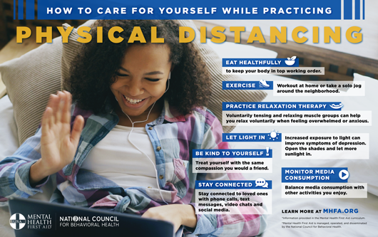 NEW*(March 20, 2020) How to Care for Yourself While Practicing Physical Distancing:: SAMHSA (Mental Health First Aid)