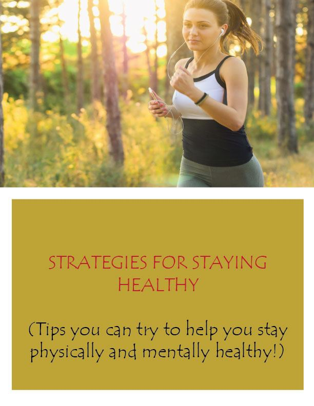 STRATEGIES FOR STAYING HEALTHY